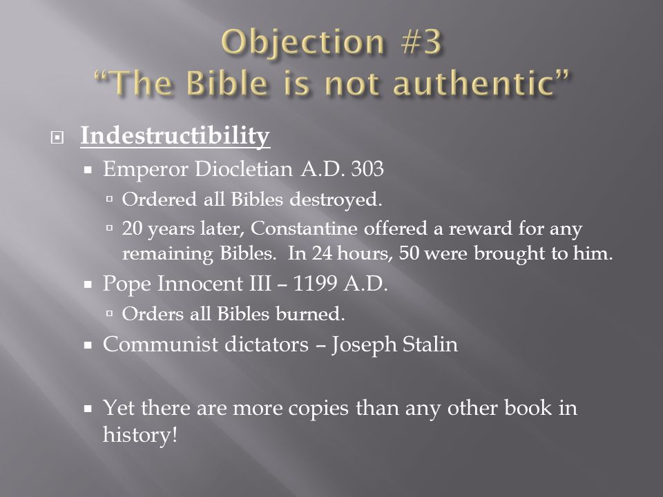 Indestructibility Emperor Diocletian A.D.303 Ordered all Bibles destroyed.