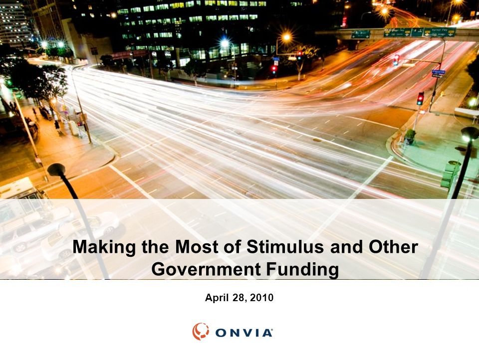 Making the Most of Stimulus and Other Government Funding April 28, 2010