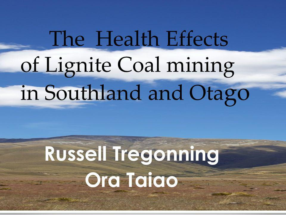 Russell Tregonning Ora Taiao The Health Effects of Lignite Coal mining in Southland and Ota go