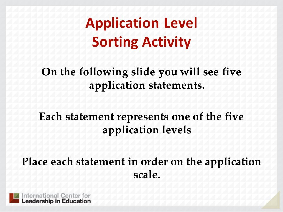 Application Level Sorting Activity On the following slide you will see five application statements.