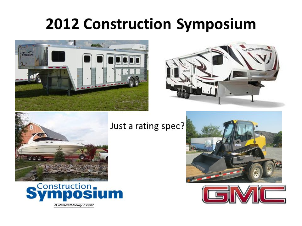 2012 Construction Symposium Just a rating spec?