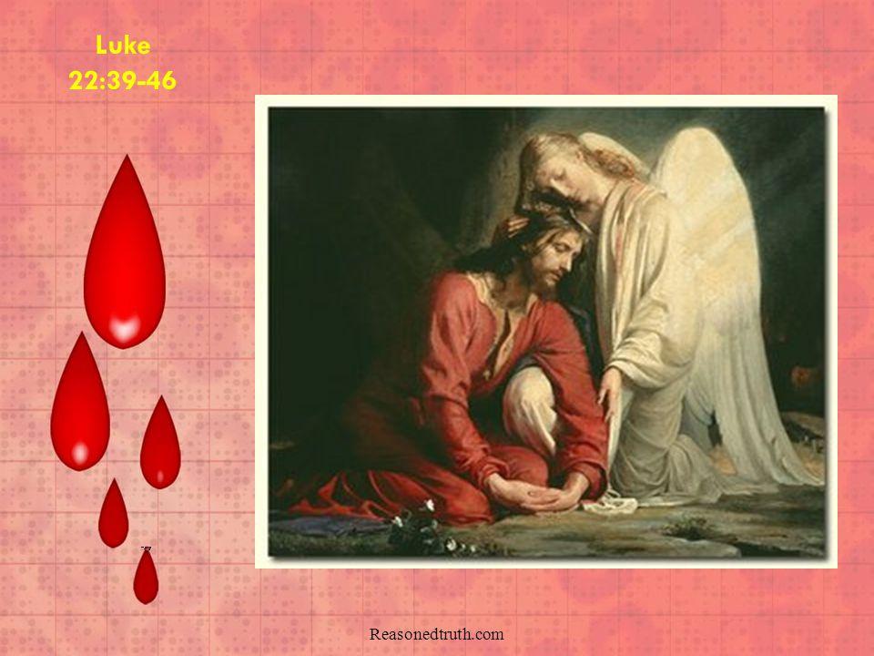 Reasonedtruth.com The Agony & Physiological phenomenon in Gethsemane Luke 22:39-46