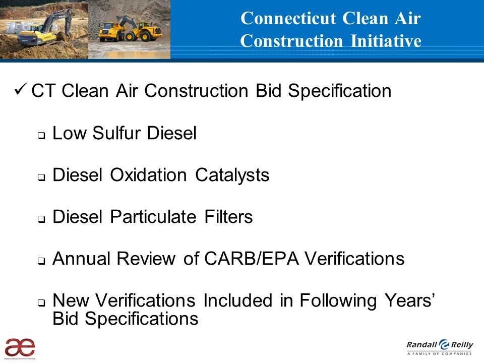CT Clean Air Construction Bid Specification Low Sulfur Diesel Diesel Oxidation Catalysts Diesel Particulate Filters Annual Review of CARB/EPA Verifica