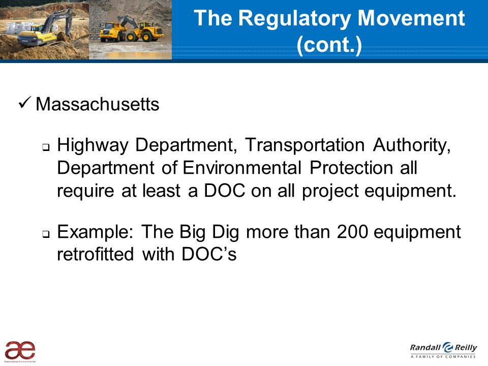 Massachusetts Highway Department, Transportation Authority, Department of Environmental Protection all require at least a DOC on all project equipment
