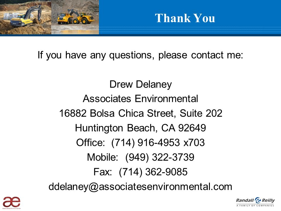 If you have any questions, please contact me: Drew Delaney Associates Environmental 16882 Bolsa Chica Street, Suite 202 Huntington Beach, CA 92649 Off