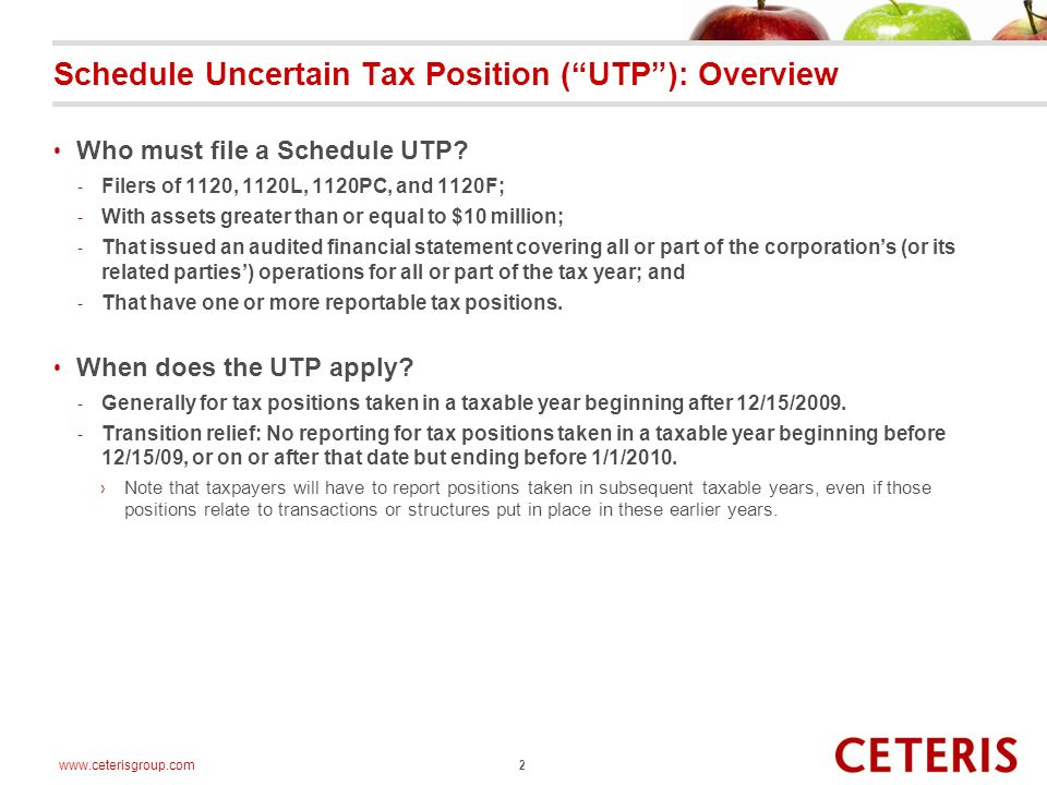 www.ceterisgroup.com Schedule Uncertain Tax Position (UTP): Overview Who must file a Schedule UTP.