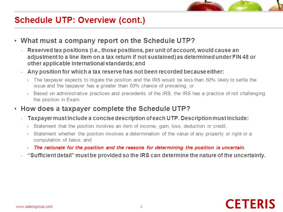 www.ceterisgroup.com Schedule UTP: Overview (cont.) What must a company report on the Schedule UTP? - Reserved tax positions (i.e., those positions, p
