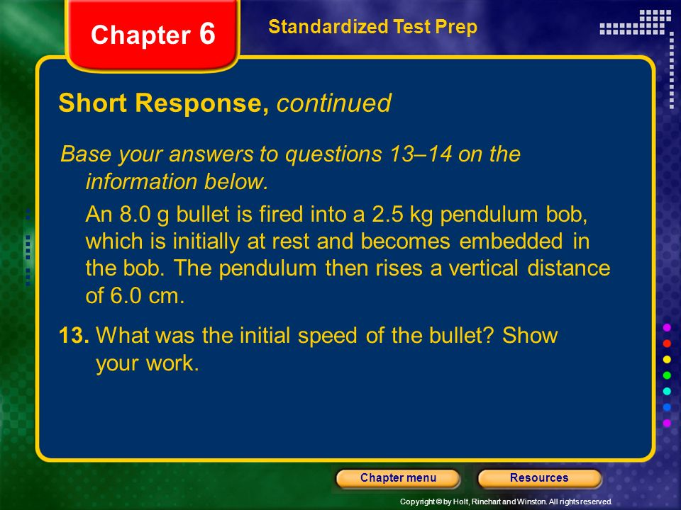 Copyright © by Holt, Rinehart and Winston. All rights reserved. ResourcesChapter menu Standardized Test Prep Chapter 6 Short Response, continued Base