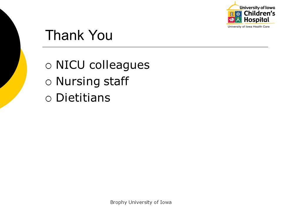 Brophy University of Iowa Thank You NICU colleagues Nursing staff Dietitians