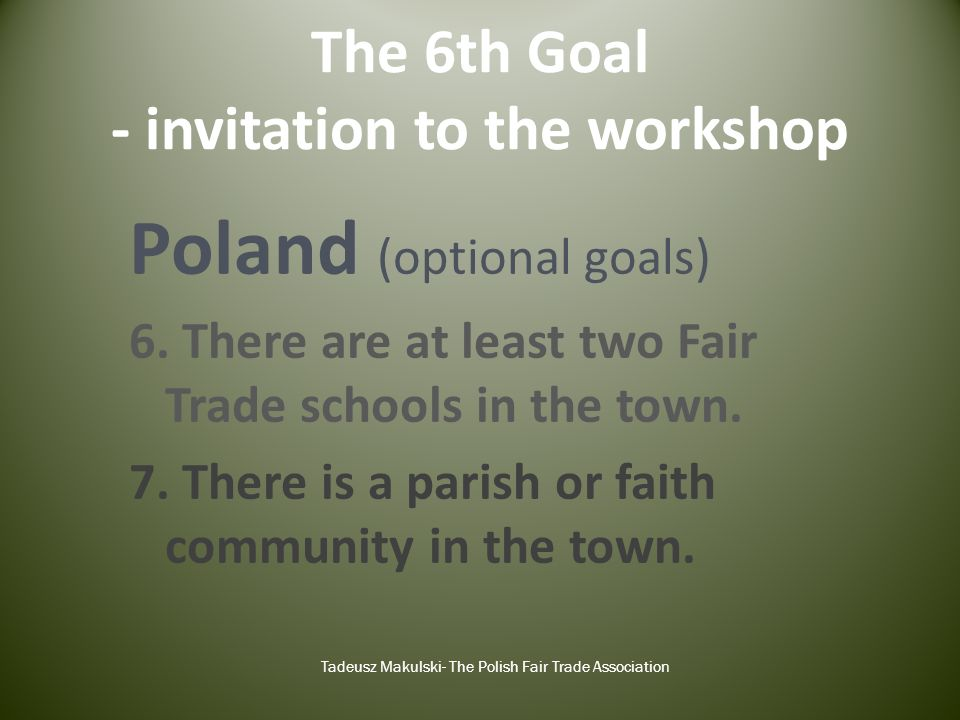 The 6th Goal - invitation to the workshop Poland (optional goals) 6.