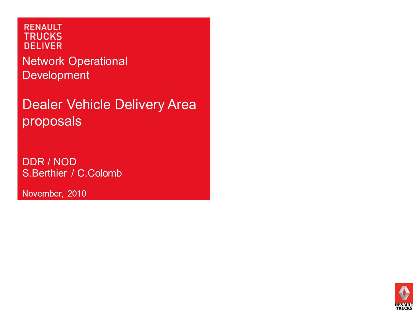 Network Operational Development Dealer Vehicle Delivery Area proposals November, 2010 DDR / NOD S.Berthier / C.Colomb