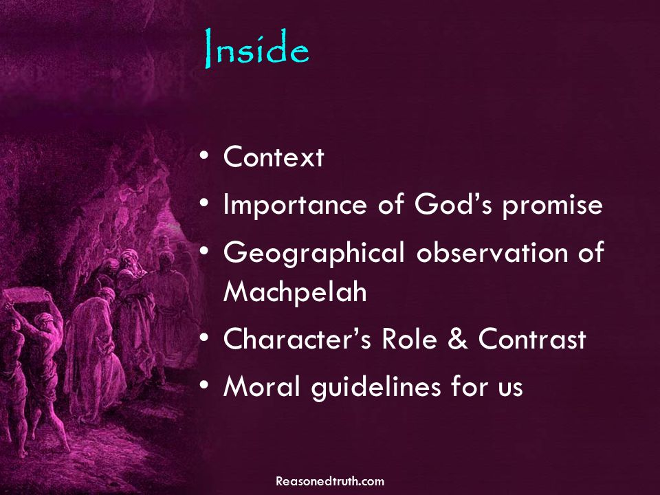 Reasonedtruth.com Inside Context Importance of Gods promise Geographical observation of Machpelah Characters Role & Contrast Moral guidelines for us