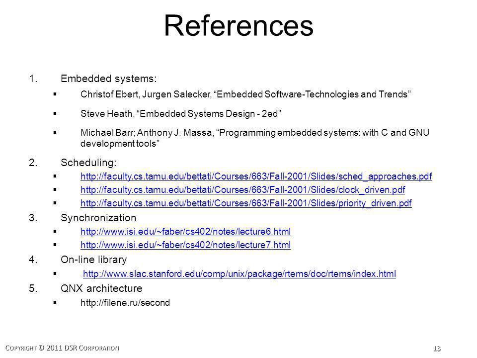 C OPYRIGHT © 2011 DSR C ORPORATION 13 References 1.Embedded systems: Christof Ebert, Jurgen Salecker, Embedded Software-Technologies and Trends Steve