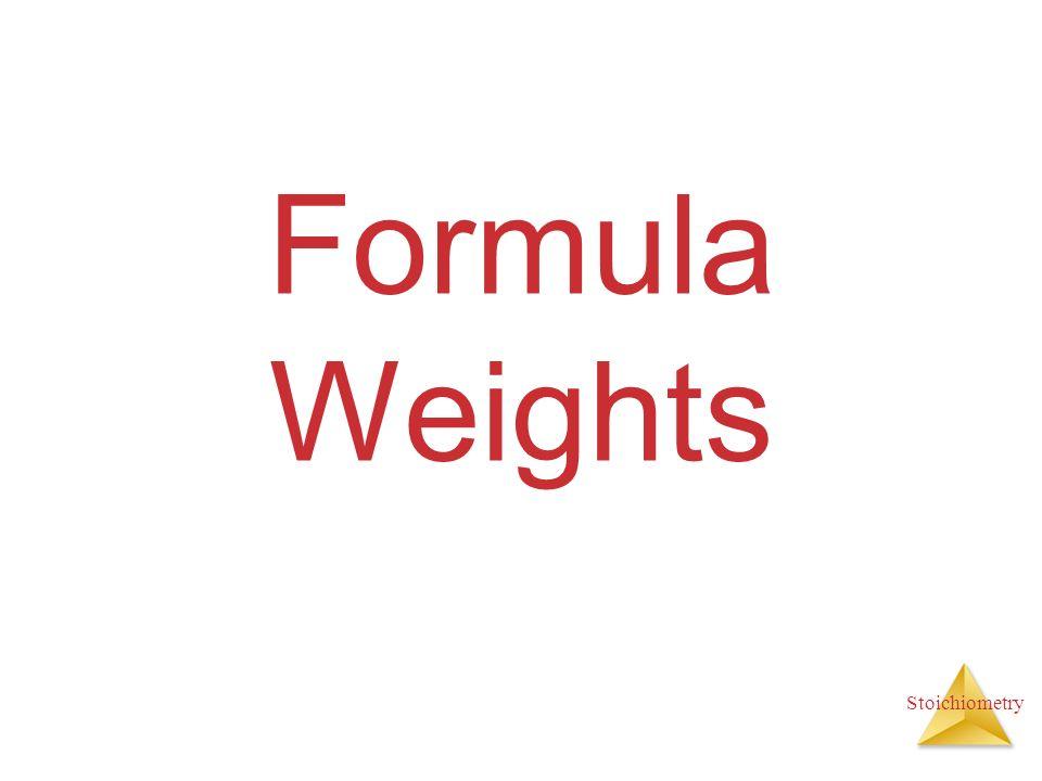 Stoichiometry Formula Weights