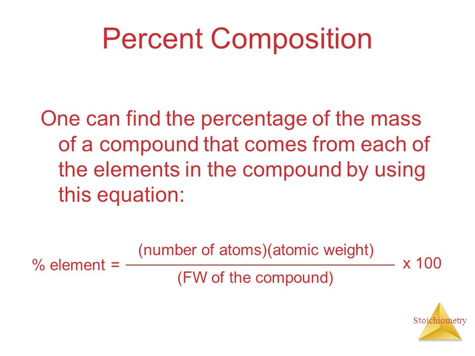 Stoichiometry Percent Composition One can find the percentage of the mass of a compound that comes from each of the elements in the compound by using