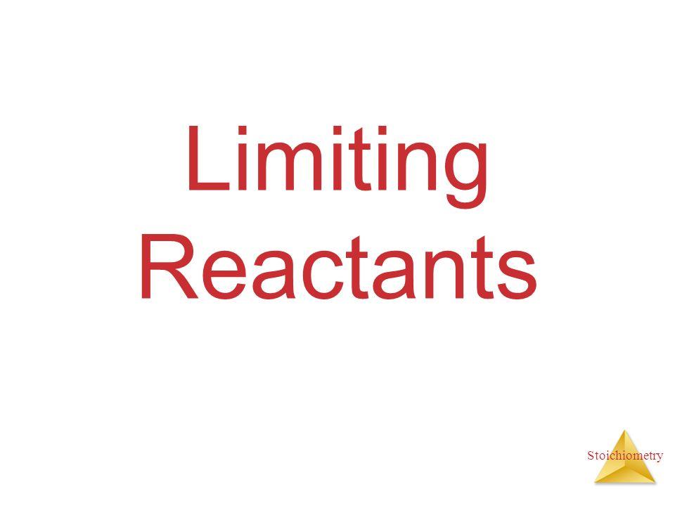 Stoichiometry Limiting Reactants