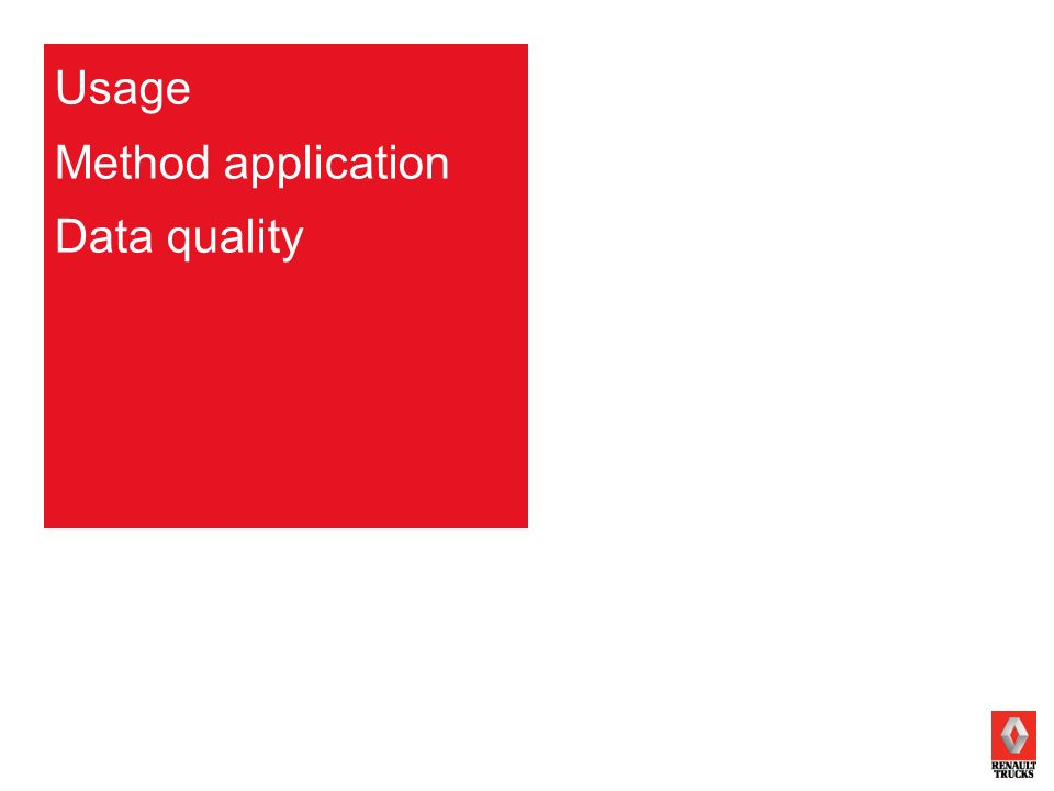 Usage Method application Data quality