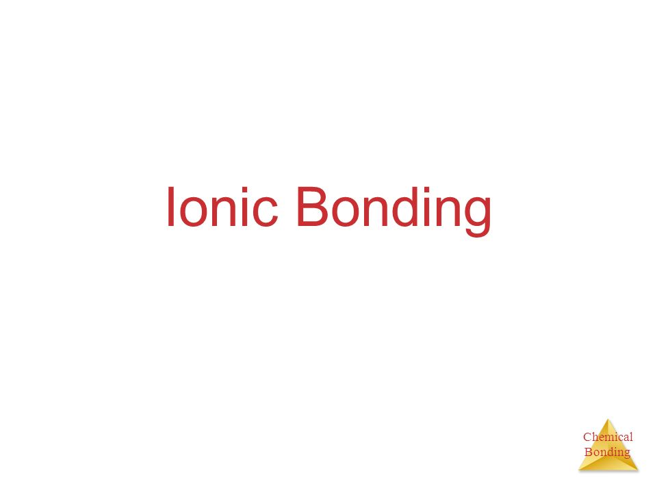 Chemical Bonding Energetics of Ionic Bonding As we saw in the last chapter, it takes 495 kJ/mol to remove electrons from sodium.