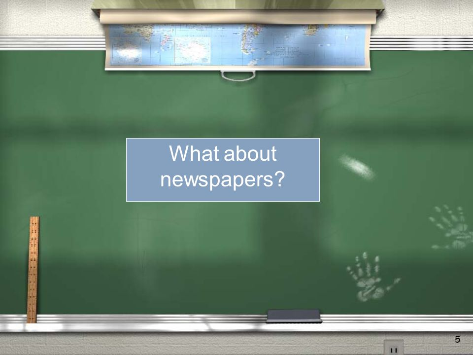 5 What about newspapers?