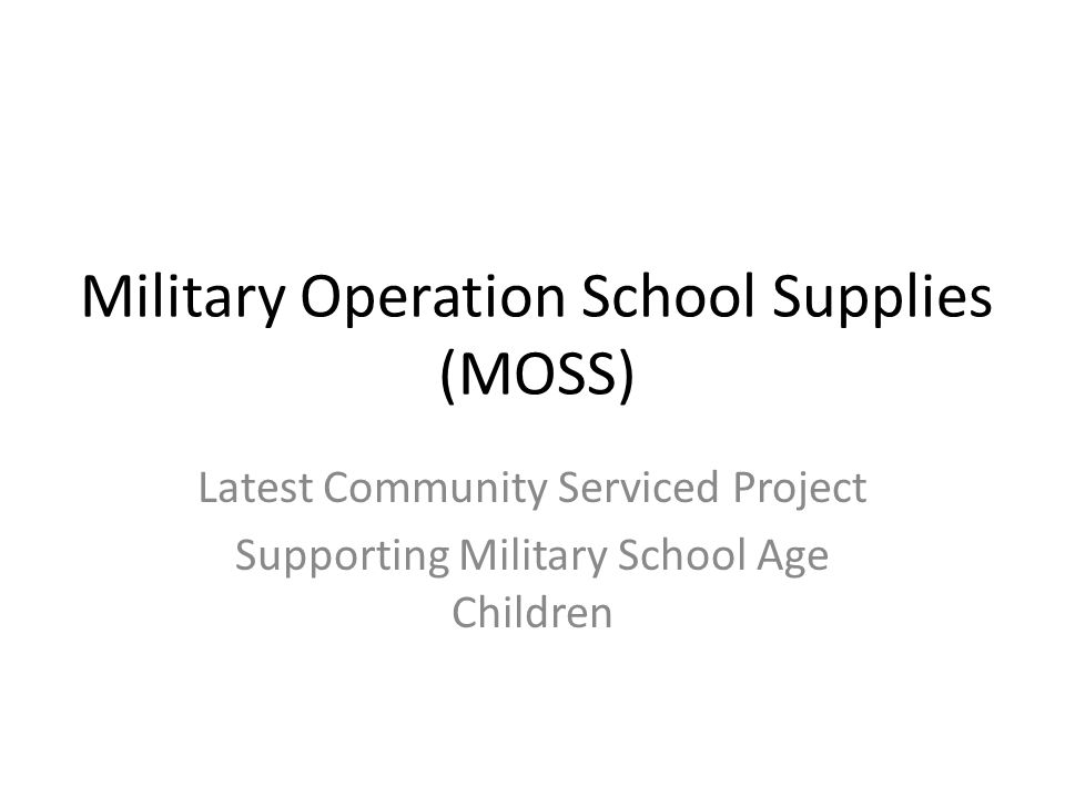 Military Operation School Supplies (MOSS) Latest Community Serviced Project Supporting Military School Age Children