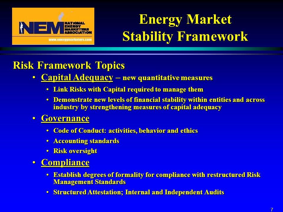 7 Energy Market Stability Framework Risk Framework Topics Capital Adequacy – new quantitative measuresCapital Adequacy – new quantitative measures Lin