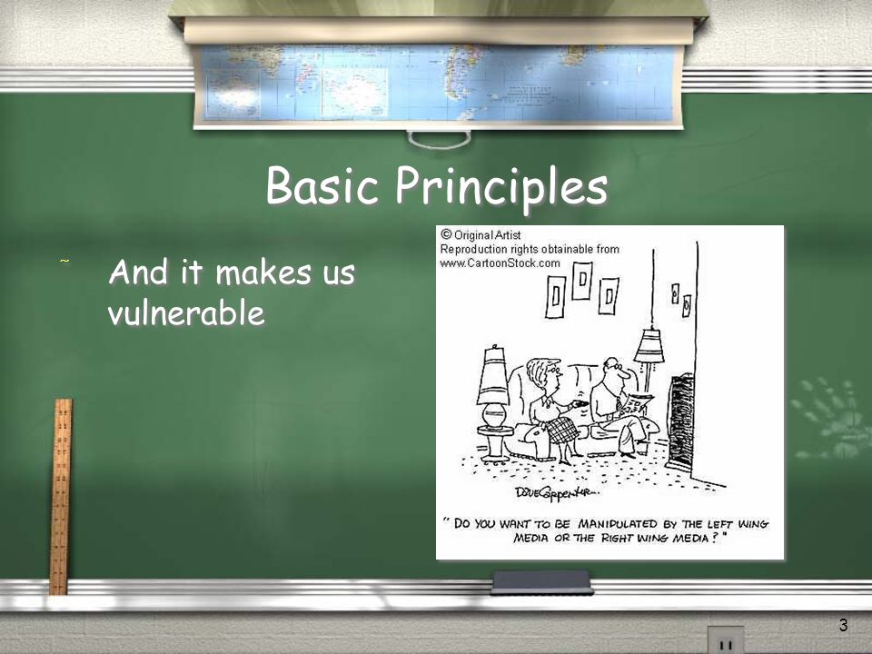3 Basic Principles / And it makes us vulnerable