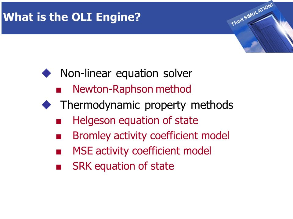 THINK SIMULATION Think SIMULATION. What is the OLI Engine.