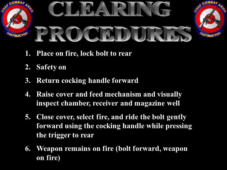 1.Place on fire, lock bolt to rear 2.Safety on 3.Return cocking handle forward 4.Raise cover and feed mechanism and visually inspect chamber, receiver