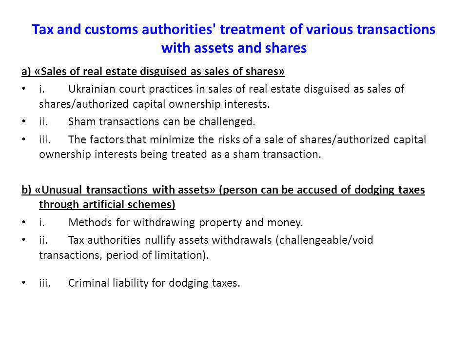 Tax and customs authorities treatment of various transactions with assets and shares a) «Sales of real estate disguised as sales of shares» i.Ukrainian court practices in sales of real estate disguised as sales of shares/authorized capital ownership interests.