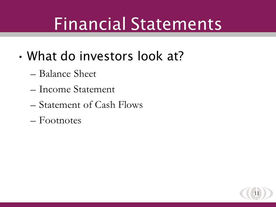 11 Financial Statements What do investors look at.