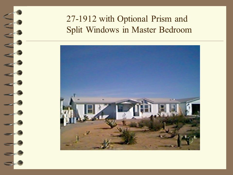 27-1912 with Optional Prism and Split Windows in Master Bedroom