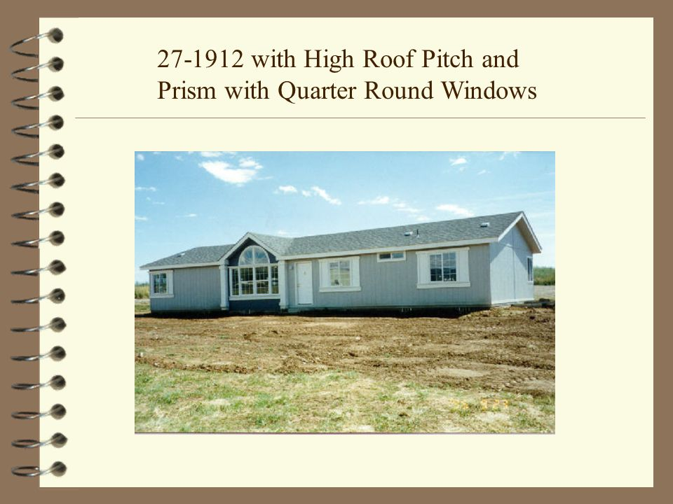 27-1912 Exterior with High Roof Pitch, Prism with Quarter Round Windows and Clipped Corner in Master Bedroom
