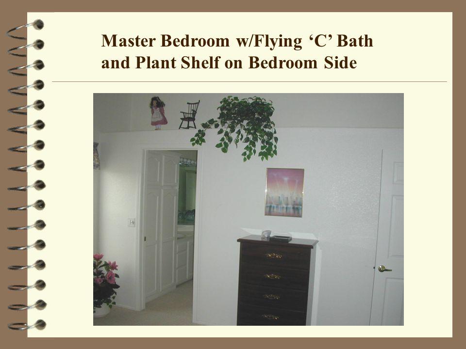 Master Bedroom w/Flying C Bath and Plant Shelf on Bedroom Side