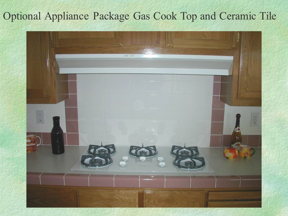 Optional Appliance Package Gas Cook Top and Ceramic Tile
