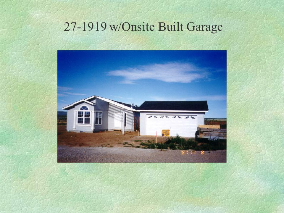 27-1919 w/Onsite Built Garage