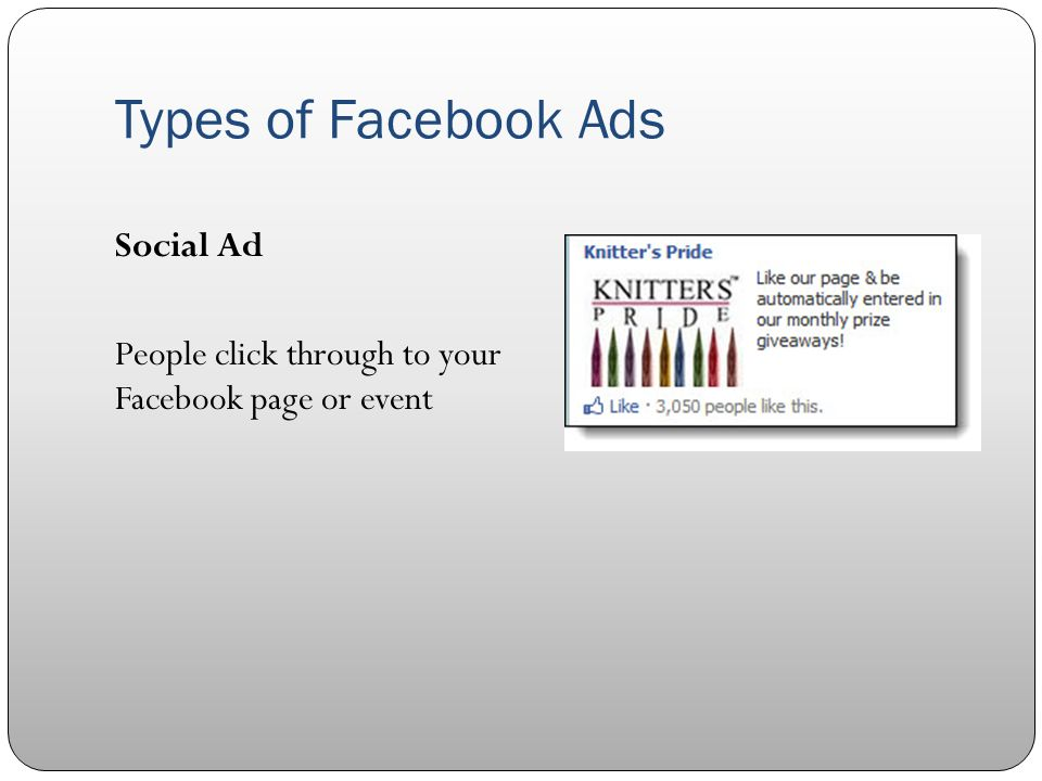 Types of Facebook Ads Social Ad People click through to your Facebook page or event