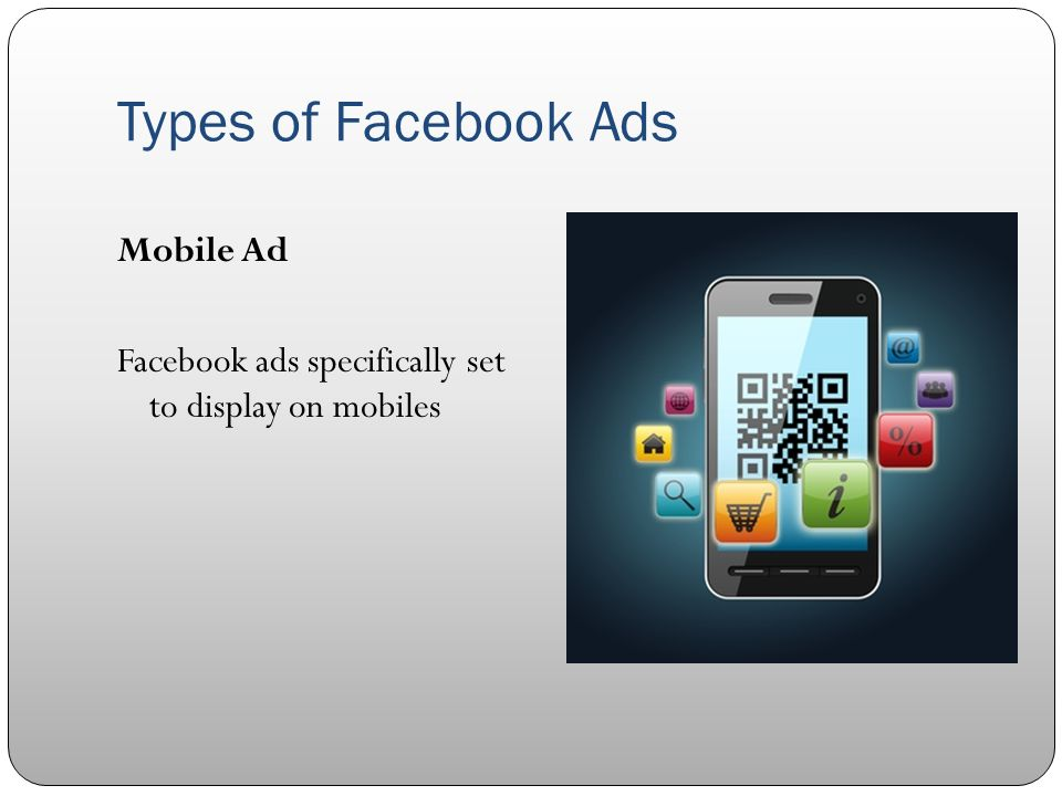 Types of Facebook Ads Mobile Ad Facebook ads specifically set to display on mobiles