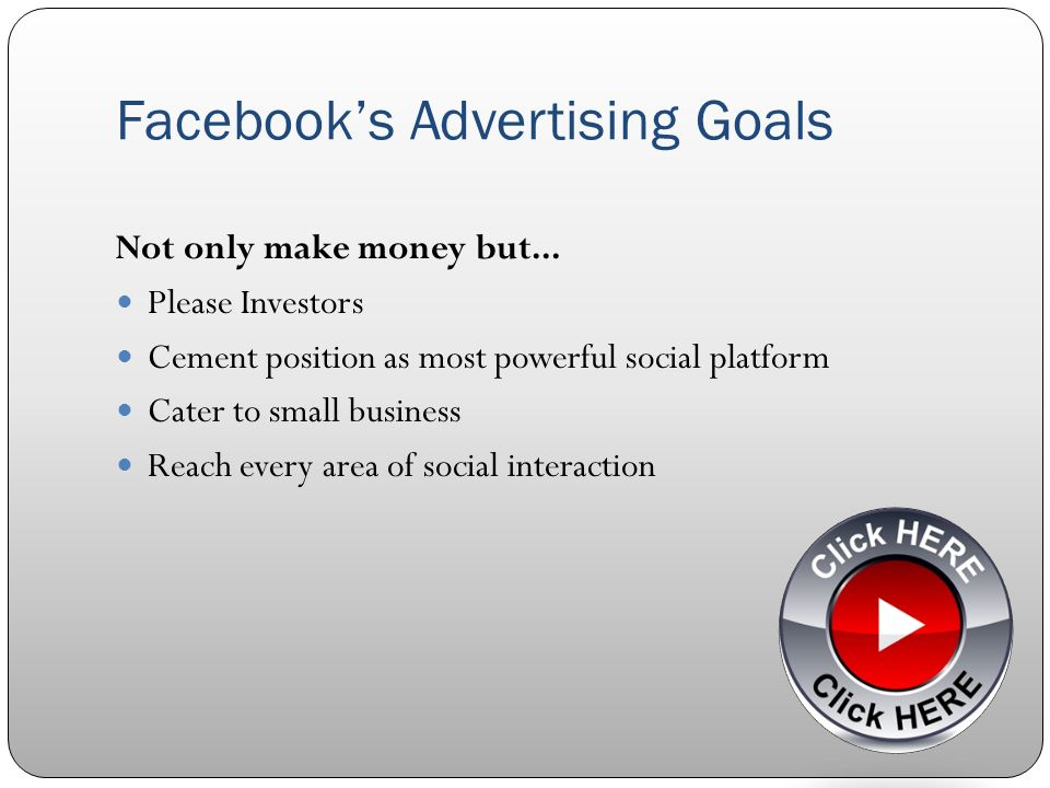 Facebooks Advertising Goals What does Facebook think about your advertising dollars.