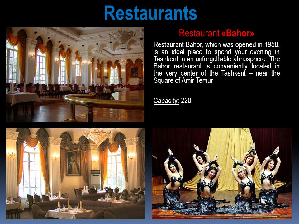 Restaurant «Bahor» Restaurant Bahor, which was opened in 1958, is an ideal place to spend your evening in Tashkent in an unforgettable atmosphere. The