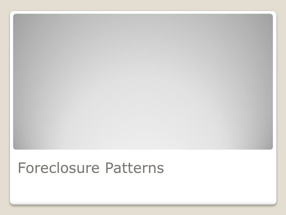 Foreclosure Patterns