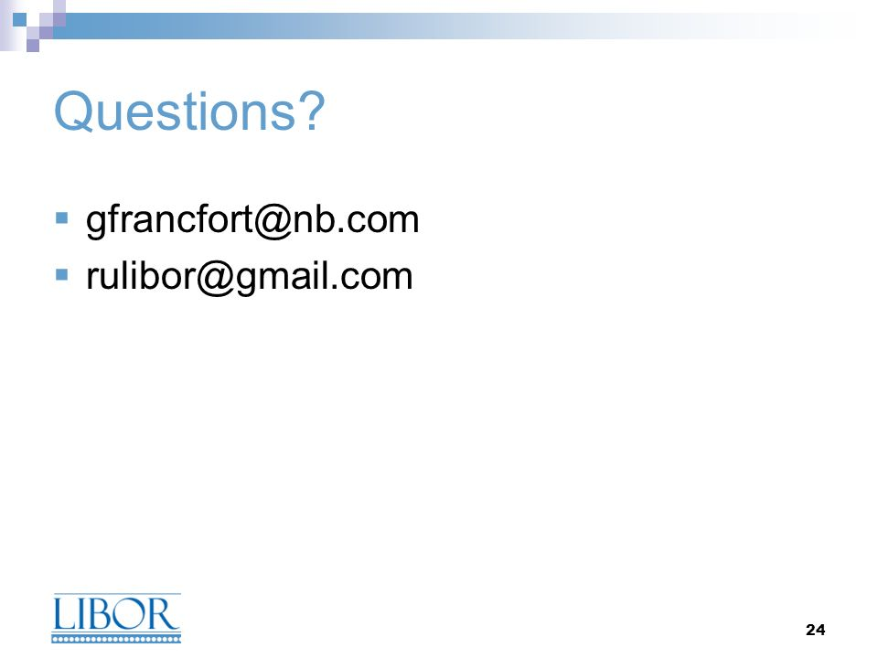 24 Questions gfrancfort@nb.com rulibor@gmail.com
