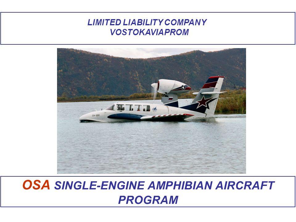 LIMITED LIABILITY COMPANY VOSTOKAVIAPROM ОSА SINGLE-ENGINE AMPHIBIAN AIRCRAFT PROGRAM