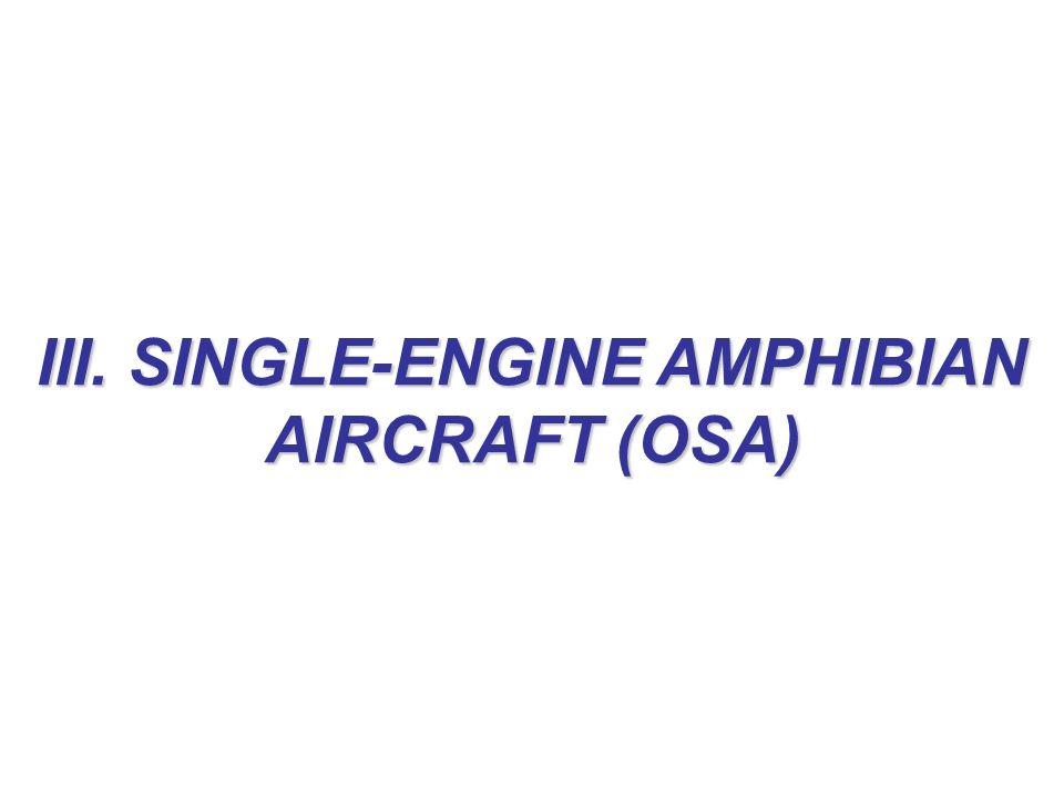 III. SINGLE-ENGINE AMPHIBIAN AIRCRAFT (OSA)