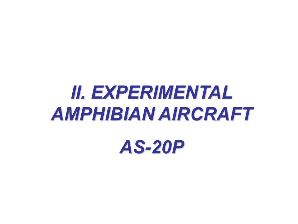 II. EXPERIMENTAL AMPHIBIAN AIRCRAFT AS-20P