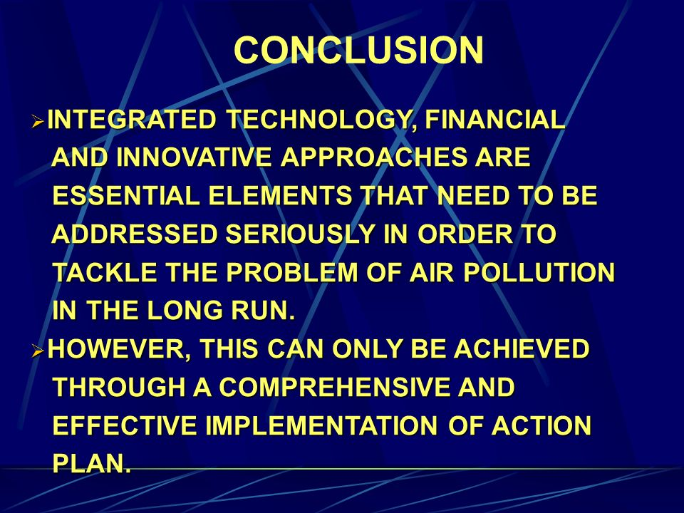 CONCLUSION INTEGRATED TECHNOLOGY, FINANCIAL INTEGRATED TECHNOLOGY, FINANCIAL AND INNOVATIVE APPROACHES ARE AND INNOVATIVE APPROACHES ARE ESSENTIAL ELE