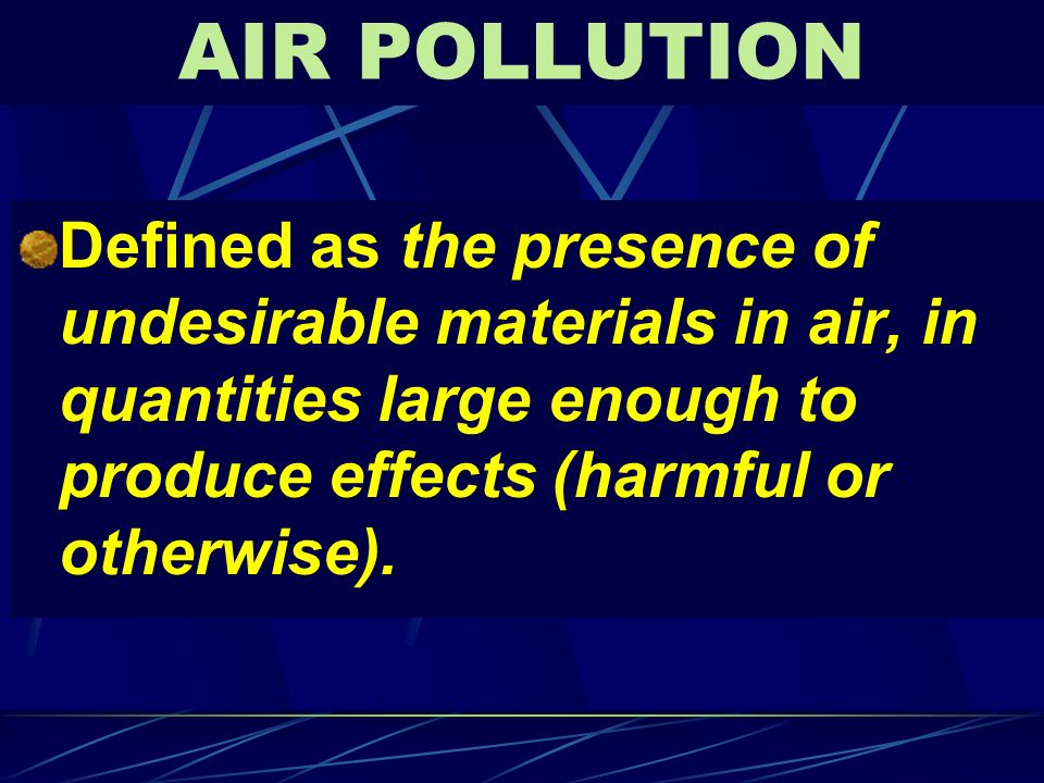 SCALES OF AIR POLLUTION Defined by these four parameters i.