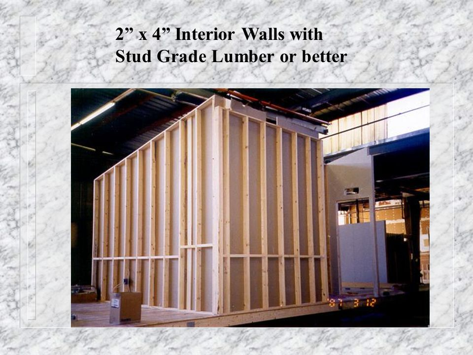 2 x 4 Interior Walls with Stud Grade Lumber or better