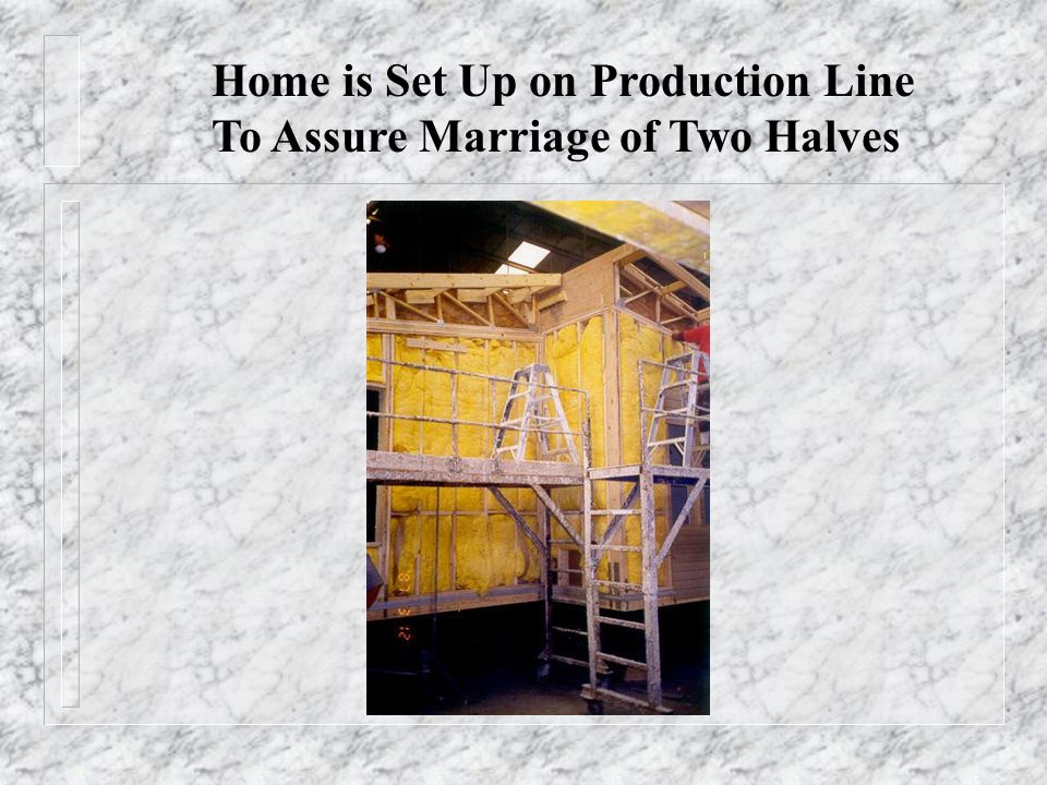 Home is Set Up on Production Line To Assure Marriage of Two Halves