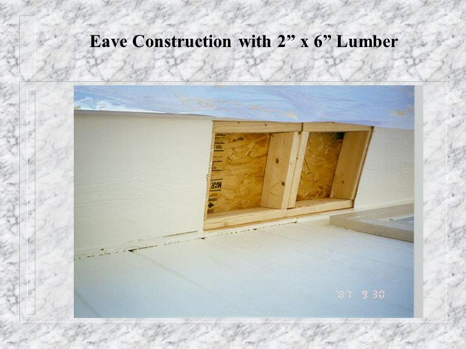 Eave Construction with 2 x 6 Lumber