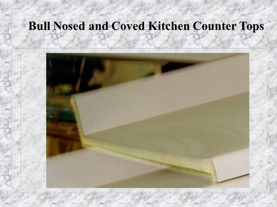 Bull Nosed and Coved Kitchen Counter Tops